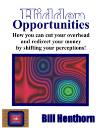 Hidden Opportunities: how you can cut your overhead and redirect your money!